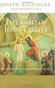 The God of Jesus Christ by Pope Benedict